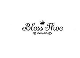 BLESS THEE