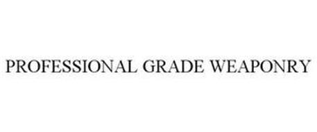 PROFESSIONAL GRADE WEAPONRY