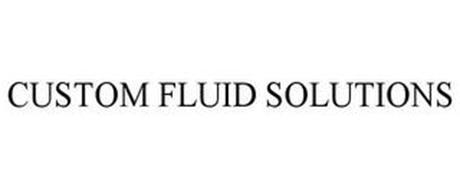CUSTOM FLUID SOLUTIONS