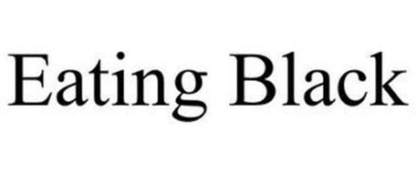 EATING BLACK