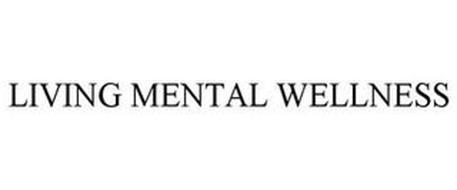 LIVING MENTAL WELLNESS