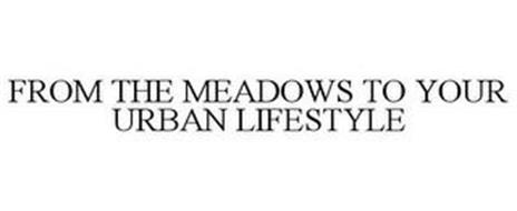 FROM THE MEADOWS TO YOUR URBAN LIFESTYLE