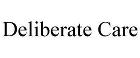 DELIBERATE CARE