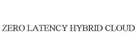 ZERO LATENCY HYBRID CLOUD