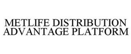 METLIFE DISTRIBUTION ADVANTAGE PLATFORM