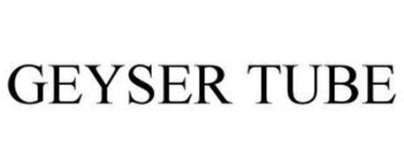 GEYSER TUBE