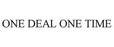 ONE DEAL ONE TIME