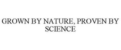 GROWN BY NATURE, PROVEN BY SCIENCE