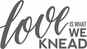 LOVE IS WHAT WE KNEAD
