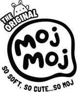 THE ORIGINAL MOJ MOJ SO SOFT, SO CUTE...SO MOJ