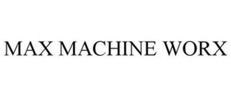 MAX MACHINE WORX