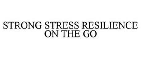STRONG STRESS RESILIENCE ON THE GO