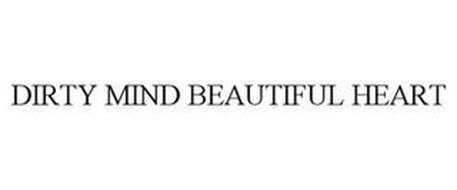 DIRTY MIND BEAUTIFUL HEART