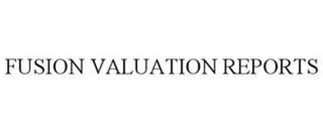 FUSION VALUATION REPORTS