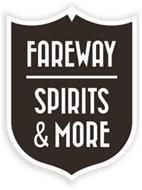 FAREWAY SPIRITS & MORE