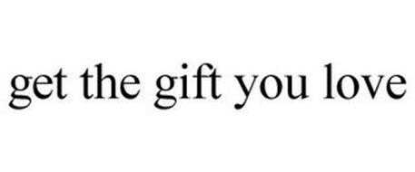 GET THE GIFT YOU LOVE