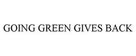 GOING GREEN GIVES BACK