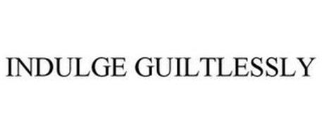 INDULGE GUILTLESSLY