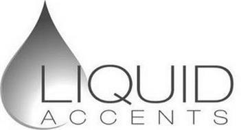 LIQUID ACCENTS