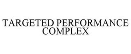 TARGETED PERFORMANCE COMPLEX