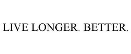LIVE LONGER. BETTER.