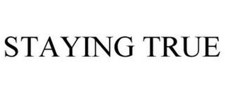 STAYING TRUE