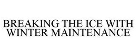BREAKING THE ICE WITH WINTER MAINTENANCE