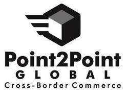 POINT2POINT GLOBAL CROSS-BORDER COMMERCE
