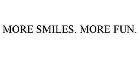 MORE SMILES. MORE FUN.