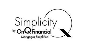 SIMPLICITY BY ON Q FINANCIAL MORTGAGES SIMPLIFIED Q