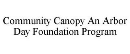 COMMUNITY CANOPY AN ARBOR DAY FOUNDATION PROGRAM