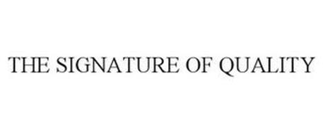 THE SIGNATURE OF QUALITY