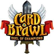 CARD BRAWL DUEL OF CHAMPIONS