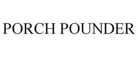 PORCH POUNDER