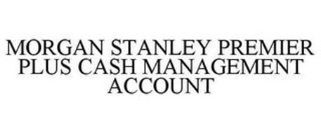 MORGAN STANLEY PREMIER PLUS CASH MANAGEMENT ACCOUNT