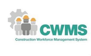 CWMS CONSTRUCTION WORKFORCE MANAGEMENT SYSTEM