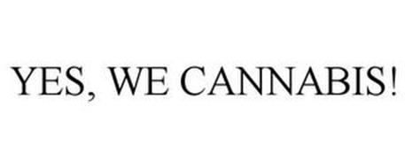 YES, WE CANNABIS!