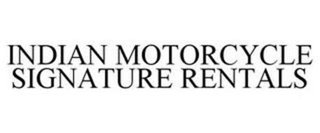 INDIAN MOTORCYCLE SIGNATURE RENTALS