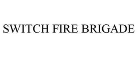 SWITCH FIRE BRIGADE
