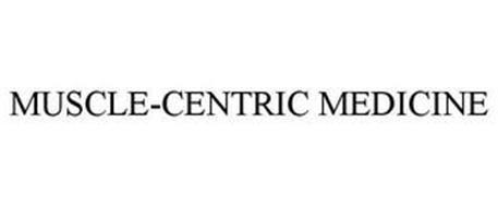 MUSCLE-CENTRIC MEDICINE