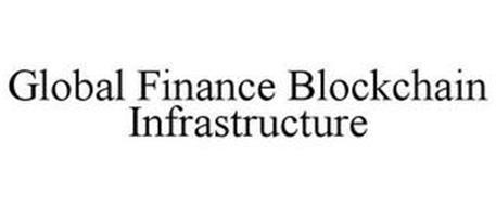 GLOBAL FINANCE BLOCKCHAIN INFRASTRUCTURE