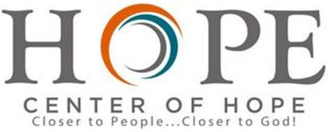 HOPE CENTER OF HOPE CLOSER TO PEOPLE . . . CLOSER TO GOD!