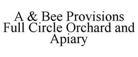 A & BEE PROVISIONS FULL CIRCLE ORCHARD AND APIARY