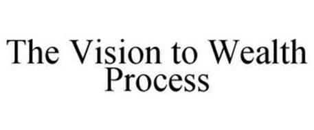 THE VISION TO WEALTH PROCESS