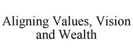 ALIGNING VALUES, VISION AND WEALTH