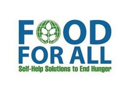 FOOD FOR ALL SELF-HELP SOLUTIONS TO ENDHUNGER
