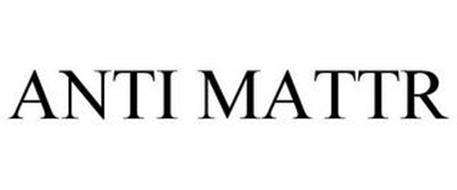 ANTI-MATTR