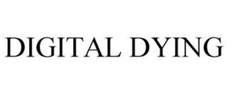 DIGITAL DYING