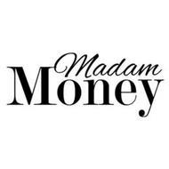 MADAM MONEY