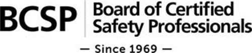 BCSP BOARD OF CERTIFIED SAFETY PROFESSIONALS - SINCE 1969 -